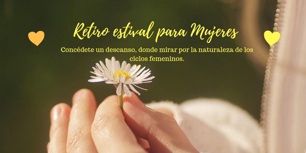 Retiro Estival. Un Retiro para ti, MUJER. (Riaza, 12, 13 y 14 de julio 2019)
